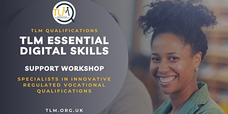 TLM - Essential Digital Skills - Support Workshop tickets