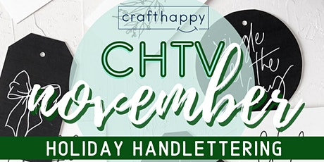 Craft Happy : CHTV Holiday Handlettering Virtual Workshop tickets