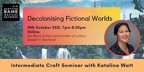 Decolonising Fictional Worlds with Katalina Watt tickets