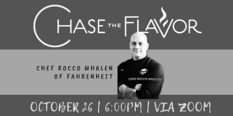 Chase the Flavor  with Rocco Whalen of Fahrenheit tickets