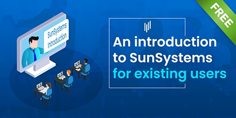 An introduction to SunSystems for existing users tickets