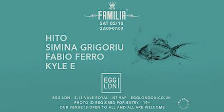 Egg LDN Pres: Familia W/ Hito, Simina Grigoriu, Fabio Ferro & Kyle E tickets