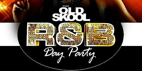 That Old Skool R&B Day Party! tickets