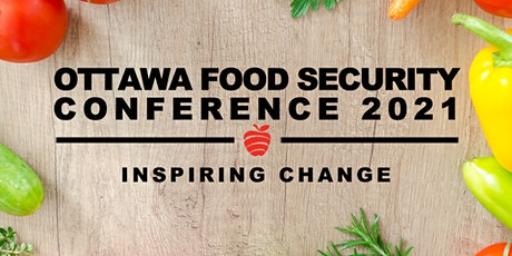 Virtual Ottawa Food Security Conference 2021: Inspiring Change tickets