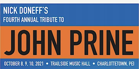 Nick Doneff's 4th Annual Tribute to John Prine -October 9th - $35 *SOLD OUT tickets