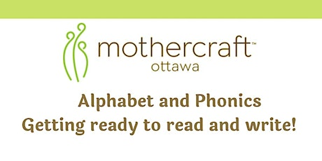 Mothercraft  EarlyON: Alphabet and Phonics-Getting ready to read and write! tickets