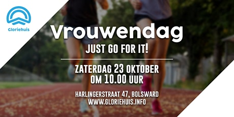 Gloriehuis - Vrouwendag - Just go for it! tickets