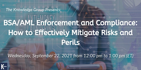 BSA/AML Enforcement and Compliance: How to Effectively Mitigate Risks tickets