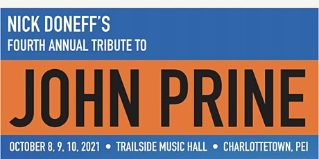 Nick Doneff's 4th Annual Tribute to John Prine - October 10th - $35 tickets