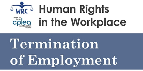 Human Rights in the Workplace: Termination of Employment (non-union) tickets