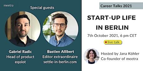 Career Talks: Behind the scenes of Berlin start-up life tickets