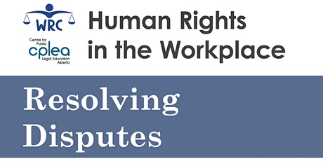 Human Rights in the Workplace: Resolving Disputes tickets