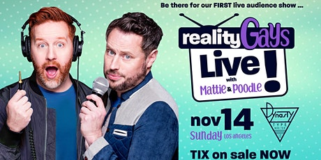 Reality Gays LIVE! w/ Mattie and Poodle! tickets