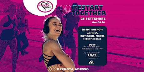 Silent Energy: Restart Together workout, movimento, musica e divertimento biglietti