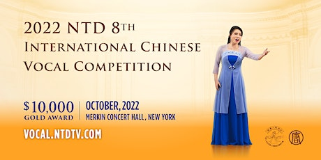 2022 NTD Television 8th International Chinese Vocal Competition tickets