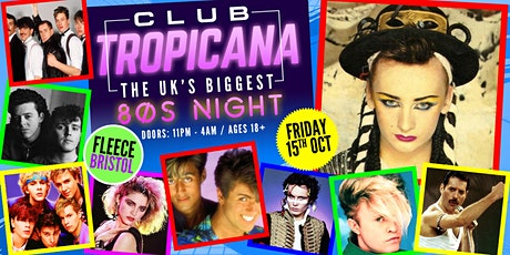 Club Tropicana - The UK's Biggest 80s Night! at The Fleece, Bristol tickets
