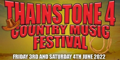 Thainstone 4, Country Music Festival, 3rd and 4th June  2022 tickets