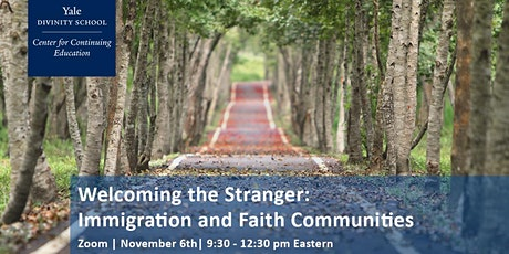 Welcoming the Stranger: Immigration and Faith Communities tickets