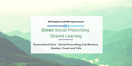 PCN - Green Social Prescribing - Shared Learning - Humber, Coast and Vale tickets