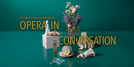 Opera In Conversation | The Capulets and the Montagues | Session 1 tickets