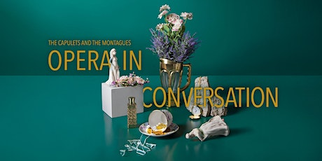 Opera In Conversation | The Capulets and the Montagues | Session 3 tickets