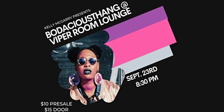 BODACIOUSTHANG @ VIPER ROOM LOUNGE tickets