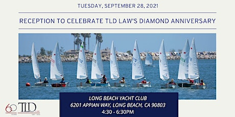TLD Law's 60th Anniversary Reception at the Long Beach Yacht Club tickets