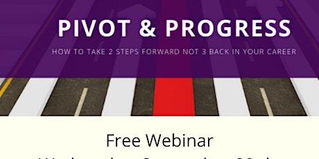 Pivot & Progress: How to pivot your career forward tickets