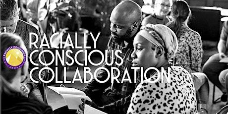 Racially Conscious Collaboration: Foundations Seminar tickets