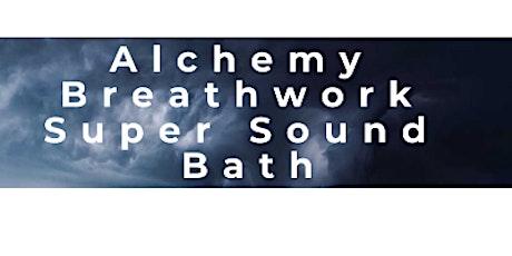 Alchemy Breathwork Super Sound Bath with  Multiple sound healers @ Miami tickets
