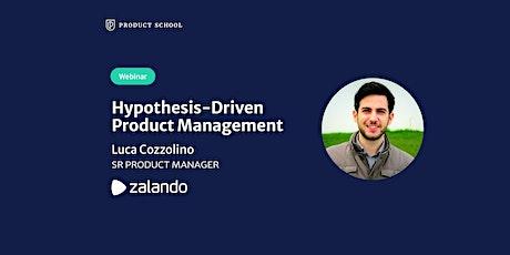 Webinar: Hypothesis-Driven Product Management by Zalando Sr PM tickets