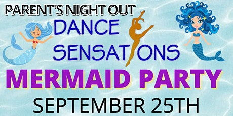 Parent's Night Out-Mermaid Party tickets