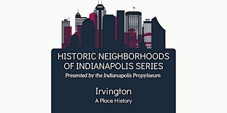 Historic Neighborhoods of Indianapolis- Irvington tickets