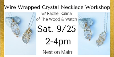 Wire-Wrapped Crystal Necklace Workshop w/ Rachel Kalina of The Wood & Watch