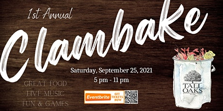 Tall Oaks First Annual Clambake tickets