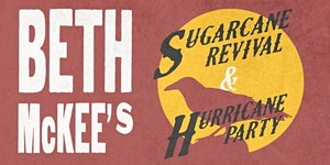 Beth McKee's Sugarcane Revival and Hurricane Party