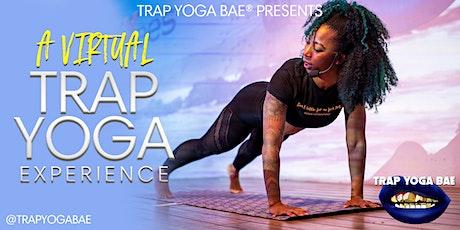 Trap Yoga Bae® Presents A Virtual Trap Yoga Bae® Experience tickets