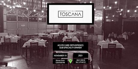 Acute Care Orthopedics Sub-Specialty Dinner tickets