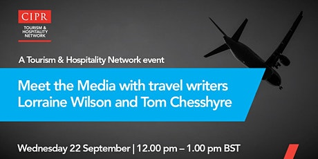 CIPR Tourism & Hospitality Network: Meet the Media tickets