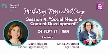 Session 4 - Marketing Magic BootCamp: Social Media & Content Development tickets