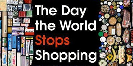 THE DAY THE WORLD STOPS SHOPPING, author J B MacKinnon presents tickets