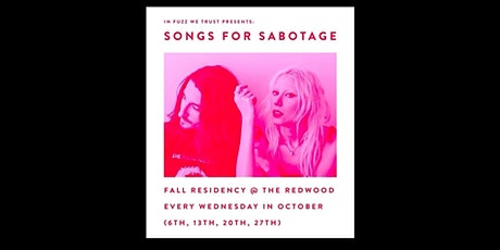 In Fuzz We Trust Presents Songs for Sabotage every Wednesday in October tickets