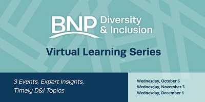 2021 Diversity & Inclusion Virtual Learning Series – 3 Pillars of D&I