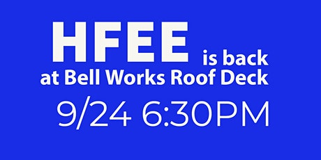 HFEE is back at Bell Works Roof Deck tickets