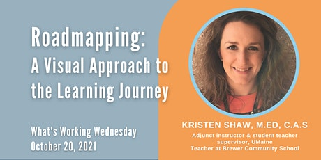 What's Working: Roadmapping: A Visual Approach to the Learning Journey tickets