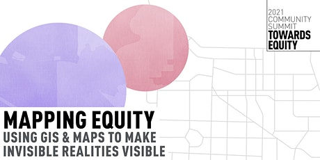 Mapping Equity: Using GIS and Maps to Make Invisible Realities Visible tickets