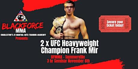 2 x UFC Champ Frank Mir - Seminar tickets