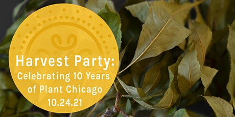 Harvest Party: Celebrating 10 Years of Plant Chicago tickets