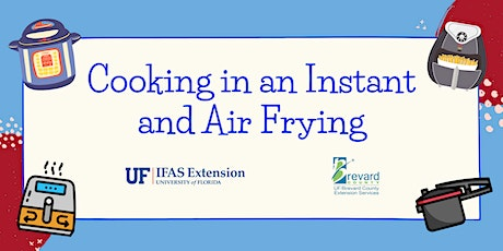 Cooking in an Instant and Air Frying - Brevard County tickets