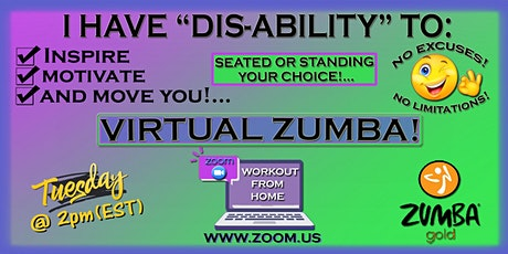 VIRTUAL ZUMBA- SEATED OR STANDING- NO EXCUSES, NO LIMITATIONS-ALL WELCOME! tickets